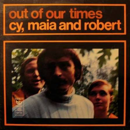 Cy Maia Robert Out Of Our Times